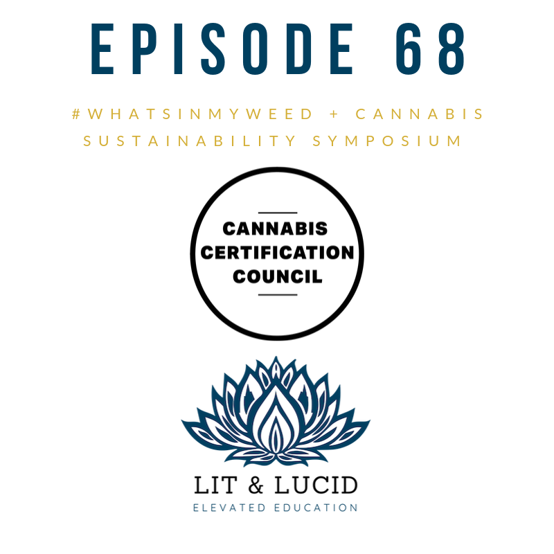https://www.litlucidpodcast.com/e-68-whatsinmyweed-cannabis-sustainability-symposium/