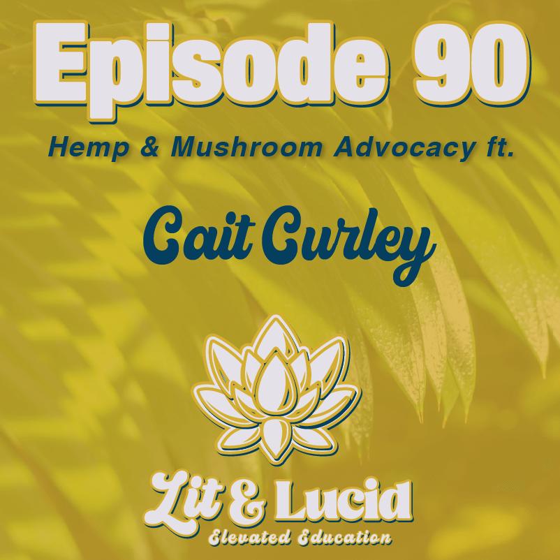 hemp mushroom advocacy Cait Curley